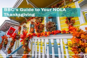 Visiting New Orleans Last-Minute This Thanksgiving?   Let BBC Destination Management Guide You!
